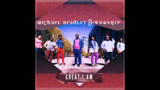 Michael Bradley & Worship - Mighty God