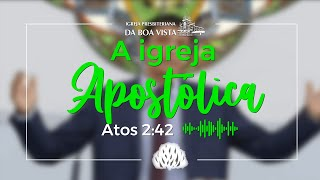 Devocional Diário   Rev. Leonardo Falcão   A Igreja Apostólica   IPBV
