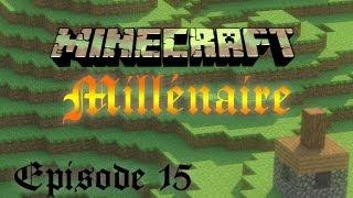 minecraft millnaire episode 15 fin de la saison 1