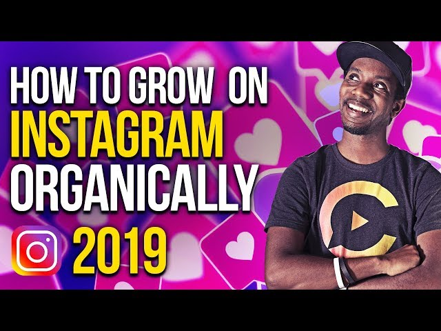 HOW TO GROW ON INSTAGRAM 2019 ORGANICALLY WITH REAL FOLLOWERS