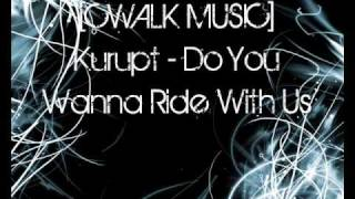 [CWALK MUSIC] Kurupt - Do You Wanna Ride With Us