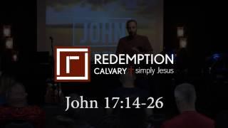 John 17:14-26 - Redemption Calvary