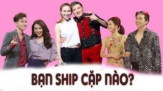 Những Cặp Đôi Showbiz Việt Được Fan Ship Nhiệt Tình Nhưng Chưa Thành Đôi | Gia Đình Việt