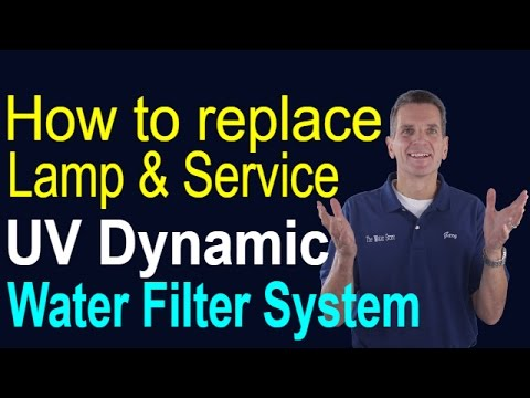 How to Replace Lamp and Service UV Dynamic Water Filter System