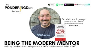 Being the Modern Mentor - Helping Teachers Build Independence, Self-Confidence and Belief in Self wi