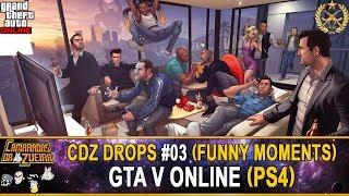 CDZ DROPS #03 - GTA V Funny Moments (PS4)