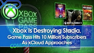 Xbox Is Destroying Stadia, Game Pass Hits 10 Million Subscribers As xCloud Approaches