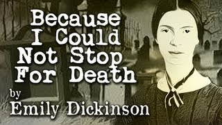 Because I Could Not Stop For Death by Emily Dickinson - Poetry Reading
