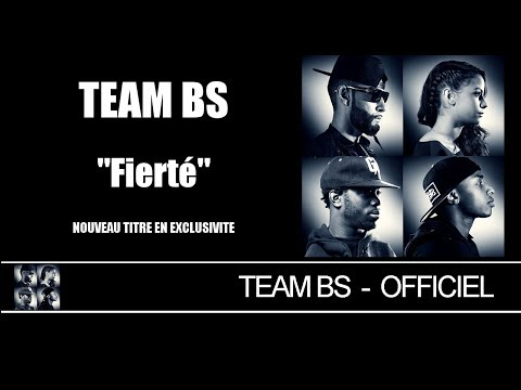 Team BS - Fierté [Audio Officiel]