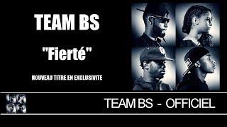 Repeat youtube video Team BS - Fierté [Audio Officiel]