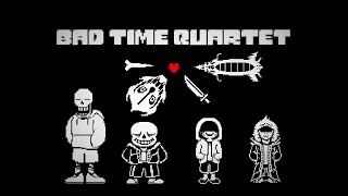 Bad Time Quartet | Undertale FanGame