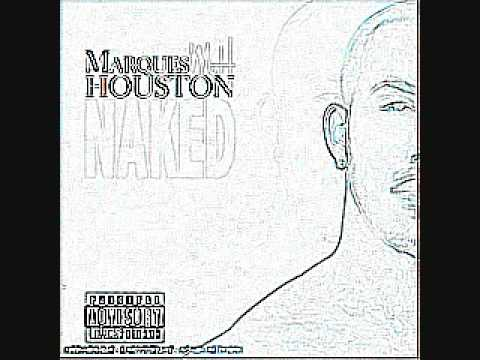 Marques Houston - Naked (Chopped & Screwed)