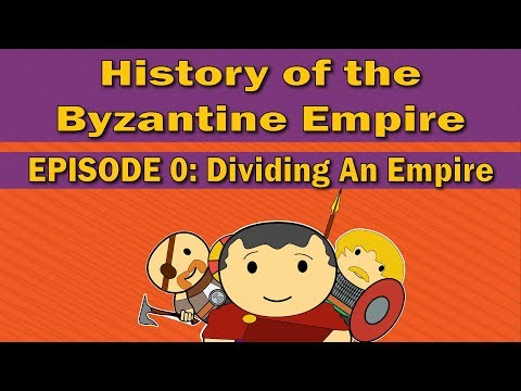 History of the Byzantine Empire | Episode 0 | Dividing An Empire