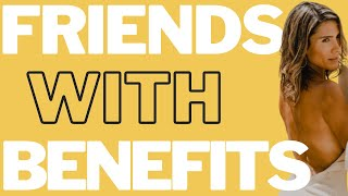 Fact or Fiction: Do Women Want Friends With Benefits