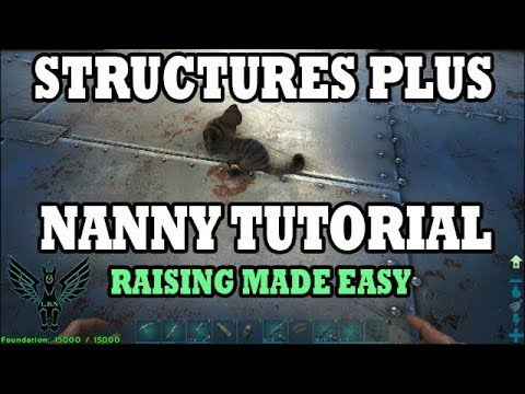 Superior Ark: Structures Plus Nanny Tutorial   Raising Made Easy
