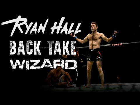The Back Attack Wizard in the UFC | Ryan Hall
