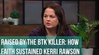 Raised by the BTK Killer / KERRI RAWSON WEB EXCLUSIVE