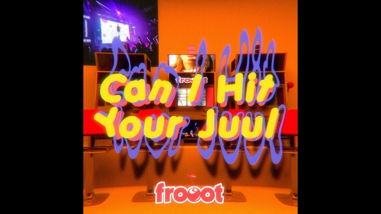 frooot — Can I Hit Your Juul?