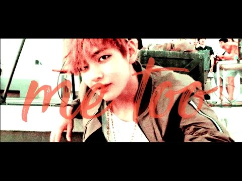 Kim Taehyung - Me Too [BTS-fmv]