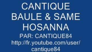 CANTIQUE BAULE SAME HOSANNA