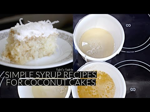 2 SIMPLE SYRUPS RECIPES FOR COCONUT CAKE