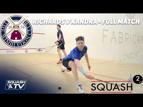Squash: Richards v Kandra - Full Match - Semi-Final - Wimbledon Club Squash Squared Open 2018