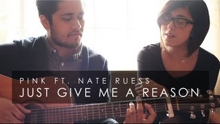 Pink ft. Nate Ruess - Just Give Me a Reason (Cover) by Daniela Andrade & New Heights