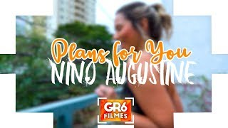 Nino Augustine - Plans For You (GR6 Filmes)