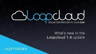 Loopcloud 1.4 Update New features  - Loopcloud from Loopmasters