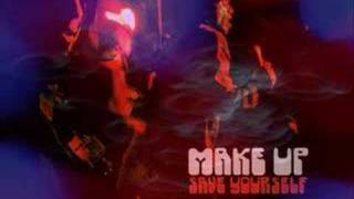 Save Yourself- The Make-Up