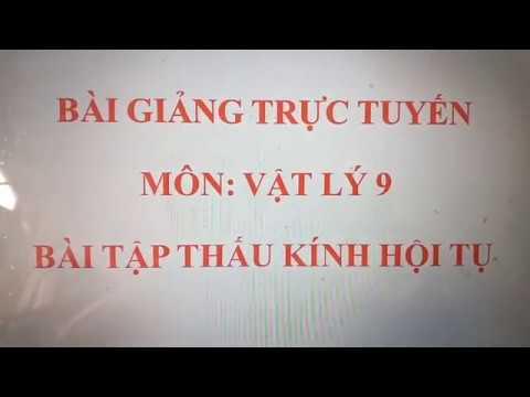VẬT LÍ 9 – VIDEO TIẾT 5 – BÀI TẬP VỀ THẤU KÍNH HỘI TỤ – CÔ THẢO