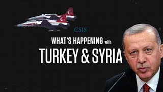 What's Happening with Turkey and Syria