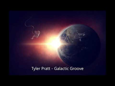 Tyler Pratt - Galactic Groove