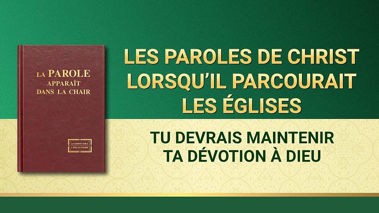 Paroles de Dieu « Tu devrais maintenir ta dévotion à Dieu »