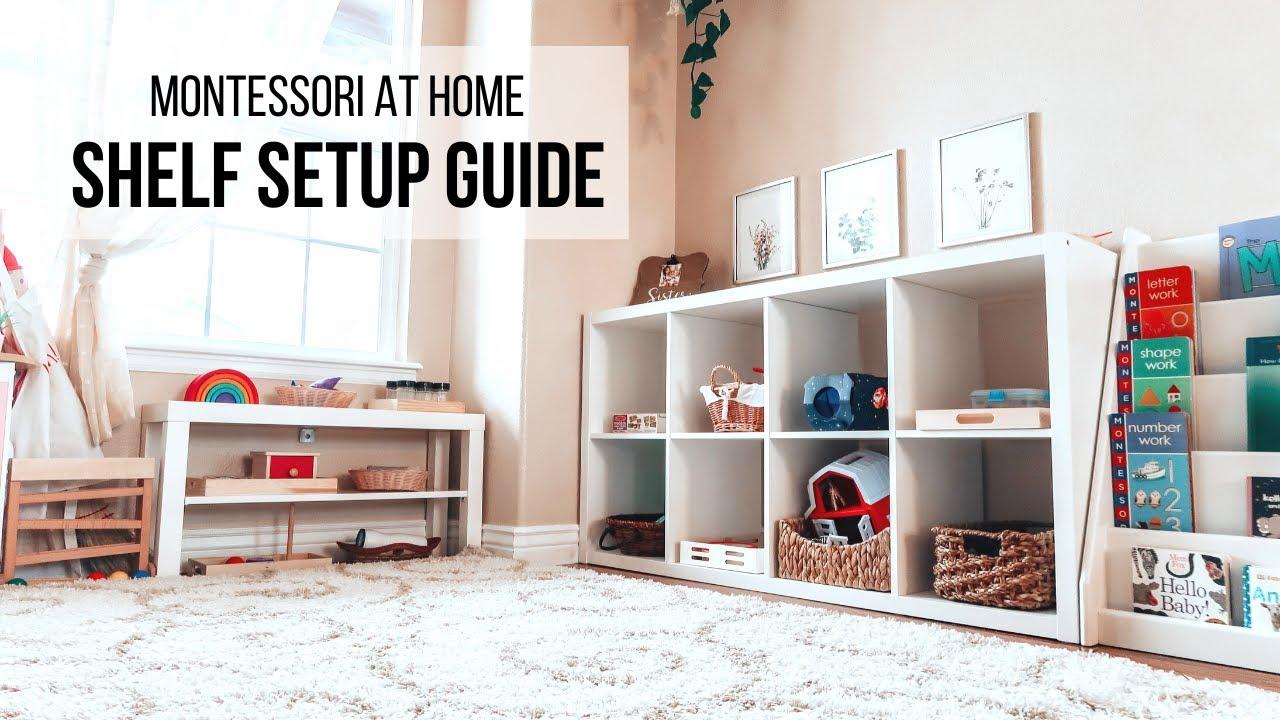 Montessori At Home Shelf Setup Guide Youtube