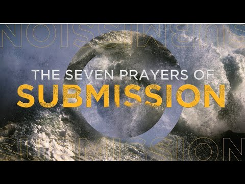 The Seven Prayers Of Submission | Josh Herring