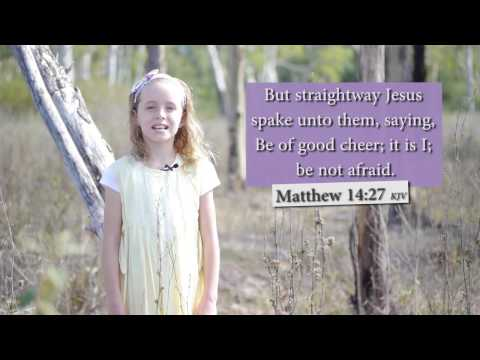 Matthew 14:27 KJV - Be not afraid - Musical Memory Verse
