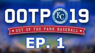 OOTP 19 Kansas City Royals EP. 1: REBUILD