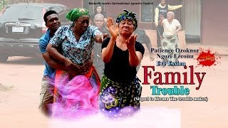 Family Trouble 1- (2014) Nigeria Nollywood Movie