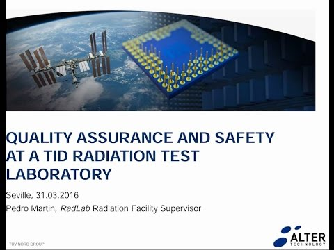 Quality Assurance and Safety at a TID Radiation test laboratory, ALTER TECHNOLOGY, Spain