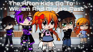 The Afton Kids Go To William And Clara's Past / FNAF