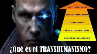¿Que es el TRANSHUMANISMO?