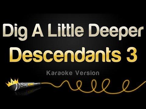 Descendants 3 - Dig A Little Deeper (Karaoke Version)