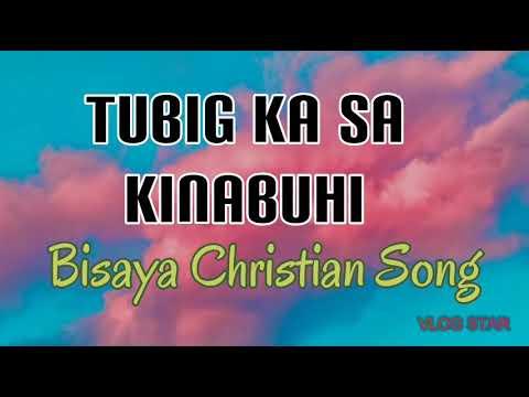 Download TUBIG KA SA KINABUHI KO_BISAYA CHRISTIAN SONG.....