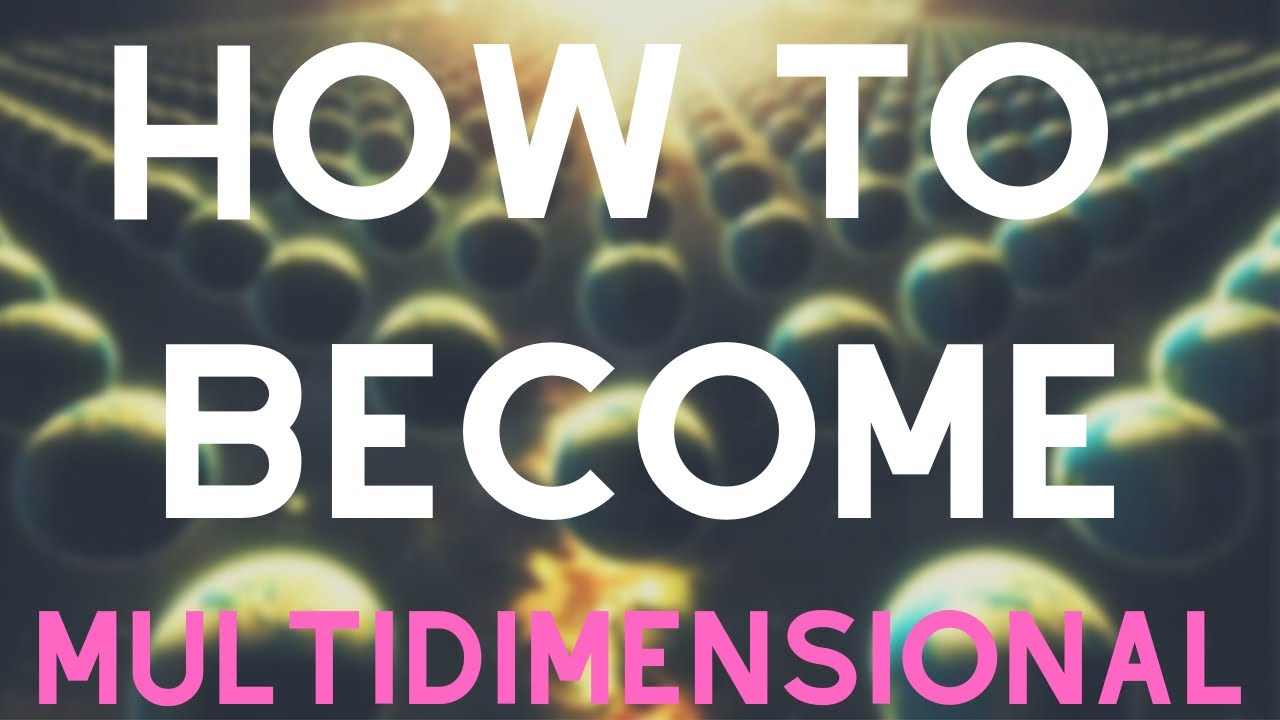 3 Steps on How to become Multi-Dimensional (April 2020)