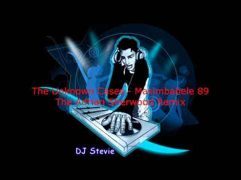 The Unknown Cases - Masimbabele 89 The Adrian Sherwood Remix.wmv
