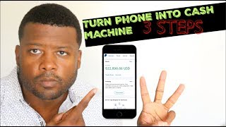 Turn Your Phone Into A Cash Machine