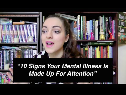 """10 Signs Your Mental Illness Is Made Up For Attention"""