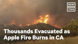 8,000+ Evacuated as Apple Fire Burns in California | NowThis