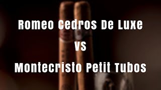 COUPLES CIGAR REVIEW Romeo y Julieta Cedros de Luxe VS  Montecristo Petit Tubos